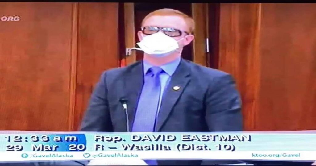 Rep. David Eastman. One of the only Legislator that wore a Mask back in March of this year in Juneau.